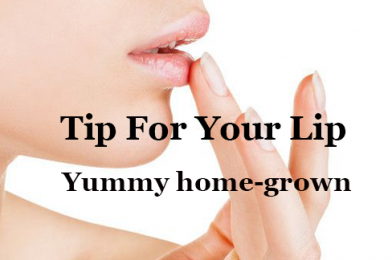 Yummy Home-grown.Tip For Your Lip